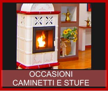 OCCASIONI  CAMINETTI E STUFE